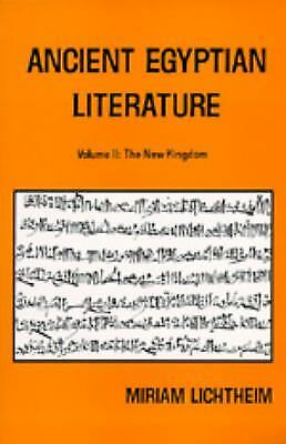 Ancient Egyptian Literature Vol. 2 : A Book of Readings: The New Kingdom