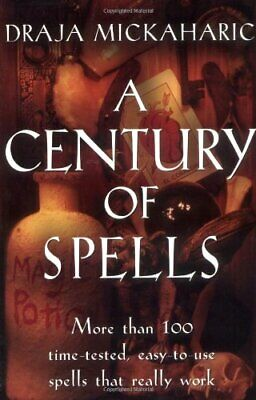 Century of Spells: More Than 100 Time-Tested, ... by Mickaharic, Draja Paperback