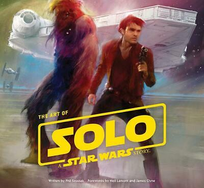 The Art of Solo: A Star Wars Story by Phil Szostak Hardcover Book Free Shipping!