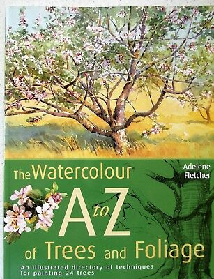 The Watercolour A to Z of Trees and Foilage  Adelene Fletcher  Paperback