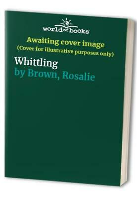 Whittling by Brown, Rosalie Hardback Book The Cheap Fast Free Post