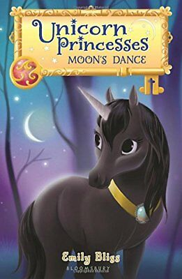 NEW - Unicorn Princesses 6: Moon's Dance by Bliss, Emily