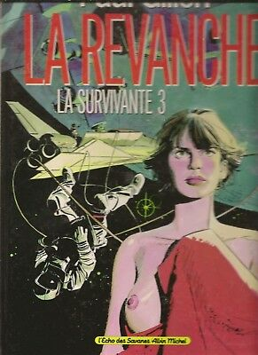 La Survivante T3 Eo1988 Be La Revanche Paul Gillon Edition Originale