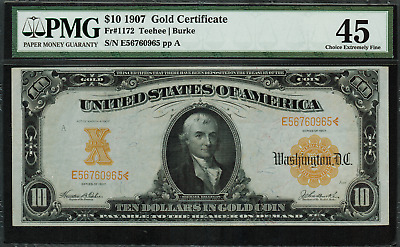 1907 $10 Gold Certificate FR-1172 - PMG 45 - Choice Extremely Fine