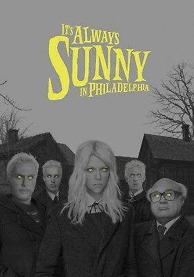 It/'s Always Sunny In Philadelphia POSTER PRINT A5..A4..A3..A2 OPTIONS