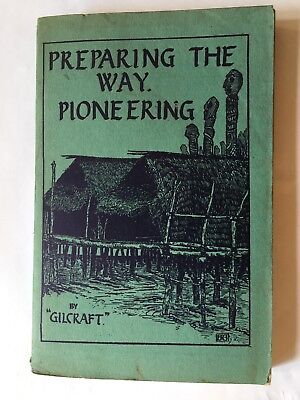 1Preparing The Way. Pioneering. By Gilcraft 1933 Scouts