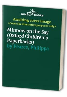 Minnow on the Say (Oxford Children's Paperbacks) by Pearce, Philippa Paperback