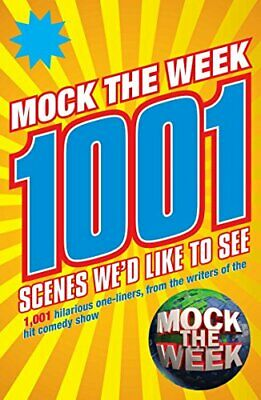 Mock the Week: 1001 Scenes We'd Like to See by Patterson, Dan Paperback Book The