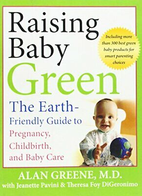 Raising Baby Green: The Earth-Friendly Guid... by DiGeronimo, Theresa  Paperback