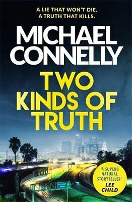 Two Kinds of Truth: The New Harry Bosch Thriller (Harry ... by Connelly, Michael