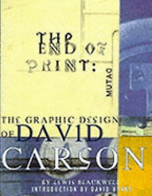 The End of Print : The Graphic Design of David Carson by Lewis Blackwell