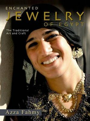 Enchanted Jewelry of Egypt: The Traditional Art and Craft by Fahmy, Azza