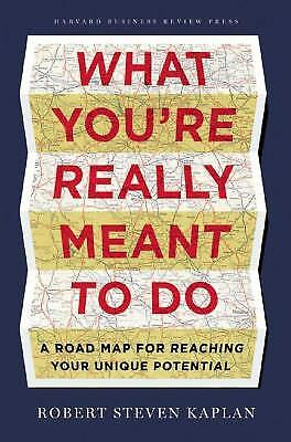 What You're Really Meant to Do : A Road Map for Reaching Your Unique Potential