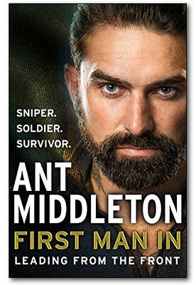 FIRST MAN IN: Leading from the Front - Ant Middleton *BRAND NEW*