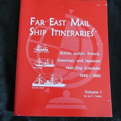 FAR EAST MAIL SHIP ITINERARIES 1840-1880 Vol 1 CHINA HONG KONG JAPAN Lee C Scamp