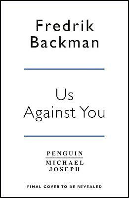 Us Against You: From The New York Times Bestselling Author of A Man Called Ove a