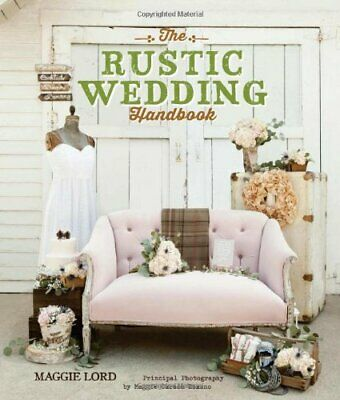 The Rustic Wedding Handbook by Maggie Carson Romano Book The Cheap Fast Free