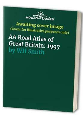 AA Road Atlas of Great Britain: 1997 by WH Smith Sheet map Book The Cheap Fast
