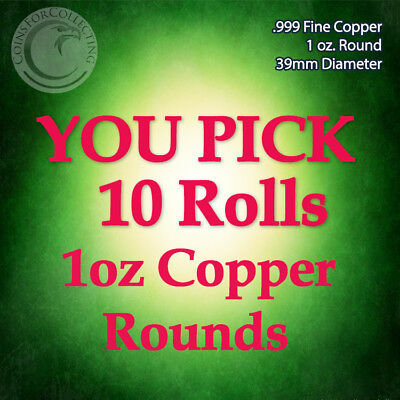 """YOU PICK 10 ROLLS of Copper Rounds"" 200 1oz .999 Copper Rounds READ BELOW"