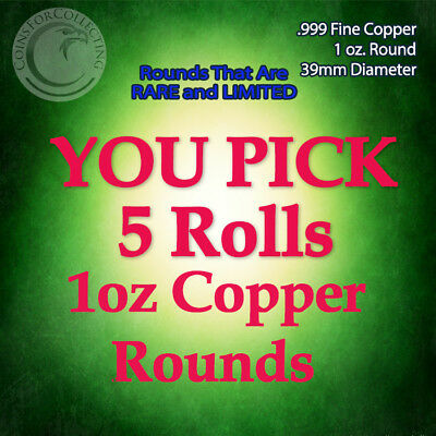 """YOU PICK 5 RARE ROLLS COPPER ROUNDS"" 1oz .999 Copper Rounds READ BELOW"