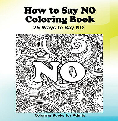 How To Say No Coloring Book 25 Ways Books For