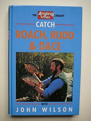 """Catch Roach, Rudd and Dace (""""Angling Times"""" Library) by Wilson, John Hardback"""