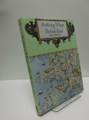 Antique Maps of the British Isles by Smith, David Hardback Book The Cheap Fast