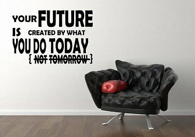 'Your future is created by what you do today' - Large Motivational Wall Stickers