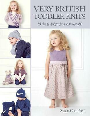 Very British Toddler Knits: 25 Classic Designs for 1 to 6 Year Olds by Susan Cam