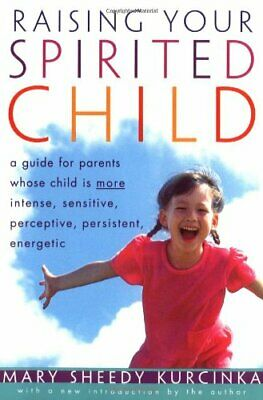 Raising Your Spirited Child: A Guide for Par... by Kurcinka, Mary Sheed Hardback
