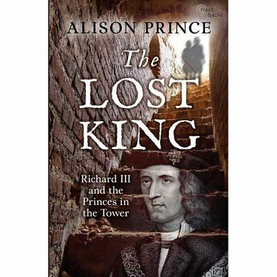 Lost King: Richard III and the Princes in the Tower Pri