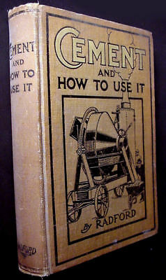 "Original 1910 1St Edition ""cement And How To Use It"" Wm.radford, Illustrated!"