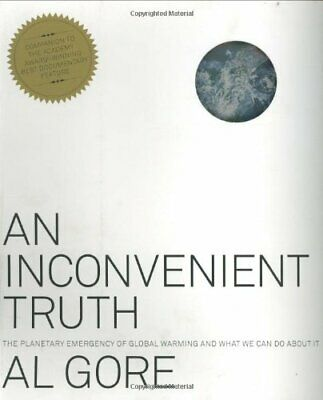 An Inconvenient Truth: The Planetary Emergency of Globa... by Gore, Vice Pres Al