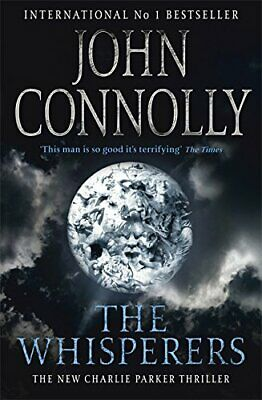 The Whisperers: A Charlie Parker Thriller: 9 by Connolly, John Paperback Book