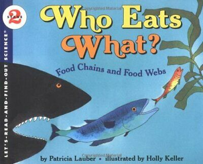 Who Eats What? (Let'S-Read-And-Find-Out Science, Stage 2) by Lauber, Patricia