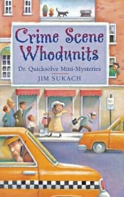 Crime Scene Whodunits: Dr. Quicksolve Mini-Mysteries by Sukach, Jim Book The