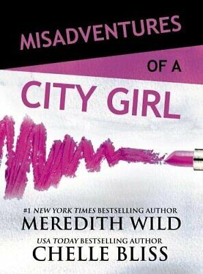 Misadventures of a City Girl (Misadventures Book 1) by Bliss, Chelle Book The