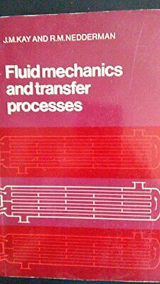 Fluid Mechanics and Transfer Processes. by Kay, J. M. Paperback Book The Cheap