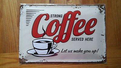 Strong Coffee Served Here, 1 x 20 x 30cm (H/B/T)