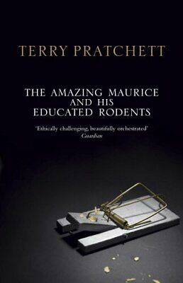 The Amazing Maurice and his Educated Rodents: (... by Pratchett, Terry Paperback