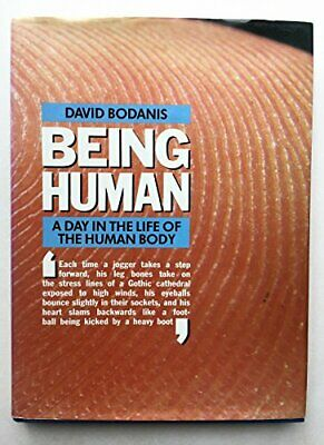 Being Human: Day in the Life of the Human Body by Bodanis, David Hardback Book