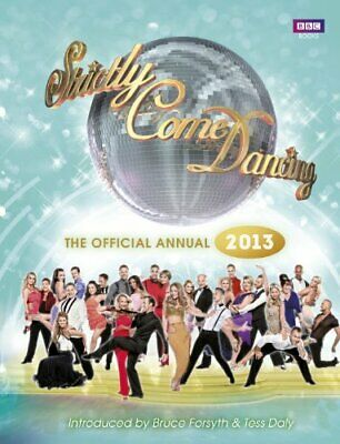 Strictly Come Dancing: The Official 2013 Annual by Alison Maloney Book The Cheap