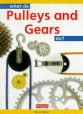 What do Pulleys and Gears do? (Paperback) (What Do... by Glover, David Paperback