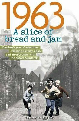 1963: A Slice of Bread and Jam by Tommy Rhattigan New Paperback Book