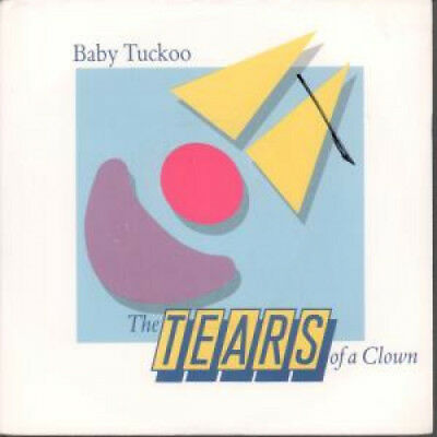 """BABY TUCKOO Tears Of A Clown 7"""" VINYL UK Fun After All B/W Over You (Faa105)"""