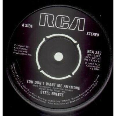 """STEEL BREEZE You Don't Want Me Anymore 7"""" VINYL UK Rca B/w Who's Gonna Love You"""