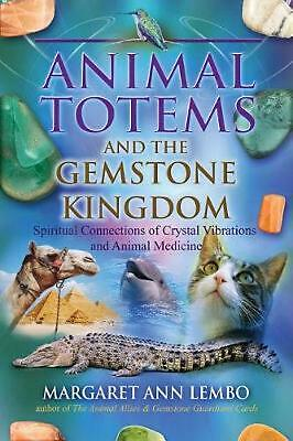 Animal Totems and the Gemstone Kingdom: Spiritual Connections of Crystal Vibrati