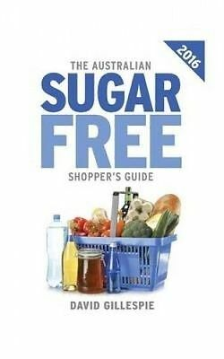 The 2016 Australian Sugar Free Shopper's Guide by Gillespie, David -Paperback