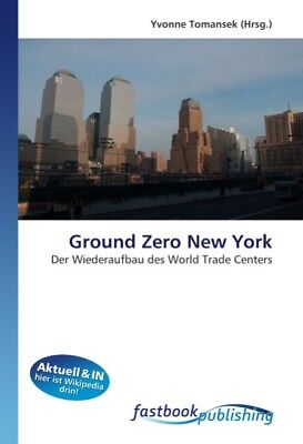 Ground Zero New York - Yvonne Tomansek -  9786130107192