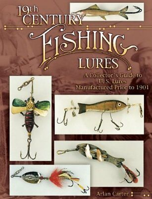 19th Century Fishing Lures: A Collector's Guide to U.S. Lures Manufactured Pr…